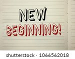 Small photo of Text sign showing New Beginning Motivational Call. Conceptual photo Fresh Start Changing Form Growth Life written on Notebook Book.