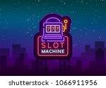Stock vector slot machine logo in neon style neon sign bright luminous banner night billboard bright nightly 1066911956