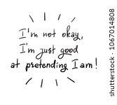 i m not okay  i m just good at...   Shutterstock .eps vector #1067014808