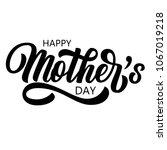 hand drawn happy mother's day... | Shutterstock .eps vector #1067019218