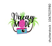 vacay mode. vector summer badge ... | Shutterstock .eps vector #1067025980