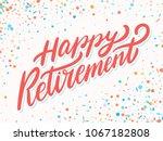 happy retirement banner. vector ... | Shutterstock .eps vector #1067182808