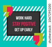 frame with quote work hard stay ...   Shutterstock .eps vector #1067295200