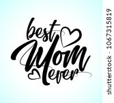 best mom ever   happy mothers ... | Shutterstock .eps vector #1067315819