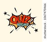 quiz night in comic style. quiz ... | Shutterstock .eps vector #1067470466