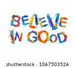 believe in good. vector... | Shutterstock .eps vector #1067503526