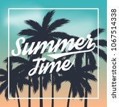 summer time poster. text with... | Shutterstock .eps vector #1067514338