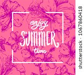 summer time quote lettering...   Shutterstock .eps vector #1067860418