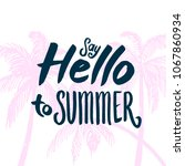 summer time quote lettering...   Shutterstock .eps vector #1067860934