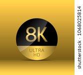 8k ultra hd sign badge. high...   Shutterstock .eps vector #1068025814