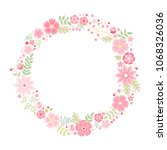 romantic floral round frame... | Shutterstock .eps vector #1068326036
