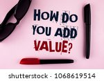 Small photo of Text sign showing How Do You Add Value Question. Conceptual photo Bring business progress contribute earn written plain background Markers and Sun Glasses next to it.