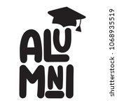 alumni. vector lettering...   Shutterstock .eps vector #1068935519