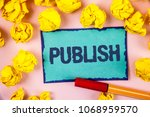 writing note showing  publish.... | Shutterstock . vector #1068959570