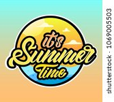 it's summer time with logotype... | Shutterstock .eps vector #1069005503