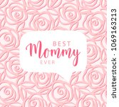 mother's day card. best mommy...   Shutterstock .eps vector #1069163213