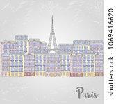 hand drawn paris skyline ... | Shutterstock . vector #1069416620