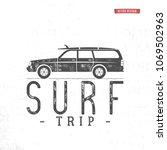 surf trip concept  summer... | Shutterstock .eps vector #1069502963