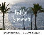 hello summer vacation message... | Shutterstock . vector #1069552034
