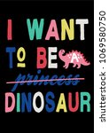 hand drawn dinosaur with slogan ... | Shutterstock .eps vector #1069580750