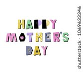 happy mother s day greeting... | Shutterstock .eps vector #1069633346