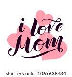 i love mom lettering on white... | Shutterstock .eps vector #1069638434
