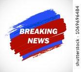 vector breaking news. breaking...   Shutterstock .eps vector #1069696484