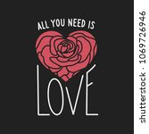 all you need is love hand drawn ... | Shutterstock .eps vector #1069726946