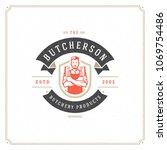butcher shop logo vector... | Shutterstock .eps vector #1069754486