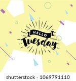 hello tuesday. inspirational... | Shutterstock .eps vector #1069791110