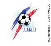 france soccer team background... | Shutterstock .eps vector #1069795220