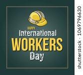 happy international workers day ...   Shutterstock .eps vector #1069796630