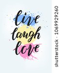 hand sketched live laugh love... | Shutterstock .eps vector #1069929260