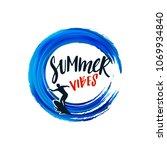 summer vibes design elements... | Shutterstock .eps vector #1069934840