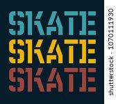 skate typography t shirt... | Shutterstock .eps vector #1070111930