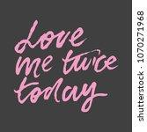 love me twice today. hand... | Shutterstock .eps vector #1070271968