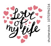 love of my life. hand drawn... | Shutterstock .eps vector #1070396216