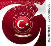 may 19th turkish commemoration... | Shutterstock .eps vector #1070480270