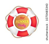 hot summer party  lifebuoy and... | Shutterstock .eps vector #1070485340