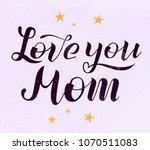 love you mom lettering on light ... | Shutterstock .eps vector #1070511083