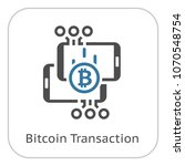 bitcoin transaction icon.... | Shutterstock .eps vector #1070548754