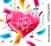 happy mother's day lettering... | Shutterstock .eps vector #1070561690