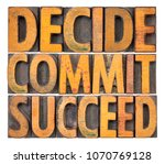 Small photo of Decide, commit, succeed - isolated word abstract in vintage letterpress wood type