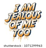 i am jealous of me too t shirt... | Shutterstock .eps vector #1071299963