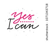 yes i can motivational quote....   Shutterstock .eps vector #1071343718