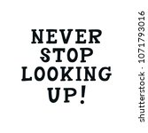 never stop looking up   cute... | Shutterstock .eps vector #1071793016
