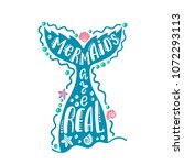 mermaids are real. hand drawn... | Shutterstock .eps vector #1072293113