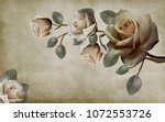 photo wallpapers roses painted... | Shutterstock . vector #1072553726