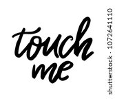 vector touch me calligraphy ... | Shutterstock .eps vector #1072641110