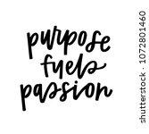 purpose fuels passion | Shutterstock .eps vector #1072801460